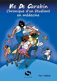 Vie de Carabin - Chronique d'un étudiant en médecine